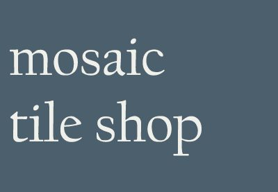 Mosaic Tile Shop